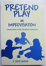 Pretend Play As Improvisation Conversation in the Preschool Classroom Sawyer