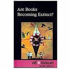 Are Books Becoming Extinct? (At Issue Series)
