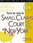 How to Win in Small Claims Court in New York (Self-Help Law Kit With Forms)