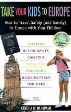 Take Your Kids to Europe, 5th: How to Travel Safely (and Sanely) in Europe with