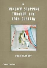 Window-Shopping Through the Iron Curtain by David Hlynsky (2015, Hardcover)