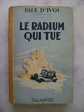 Paul d'IVOI - Le radium qui tue - Tallandier 1948