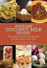 Awesome Coconut Milk Recipes: Tasty Ways to Bring Coconuts from the Pa-ExLibrary