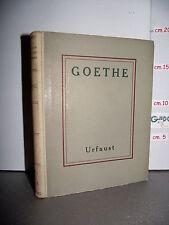 LIBRO Volfango Goethe URFAUST il Faust nella sua forma originaria ed.1944
