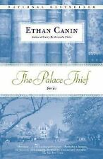 The Palace Thief : Stories by Ethan Canin (2006, Paperback)