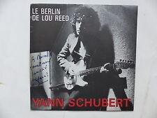 yann SCHUBERT Le Berlin de lou reed AZ 1792 Dédicacé devant