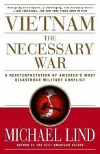 Vietnam : The Necessary War - A Reinterpretation of America's Most Disastrous...