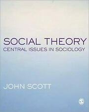 Social Theory : Central Issues in Sociology by John Scott (2005, Paperback)