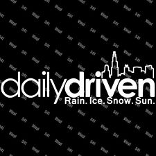 """Daily Driven Chicago Vinyl 9"""" Decal illest jdm funny car sticker laptop racing"""