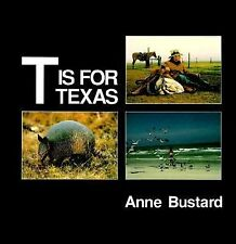 T is for Texas (My State's Alphabet Book) by Anne Bustard