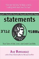 Statements: True Tales of Life, Love, and Credit Card Bills by Borkowsky, Amy, G
