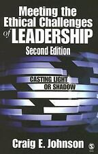 Meeting the Ethical Challenges of Leadership: Casting Light or Shadow, Craig E.