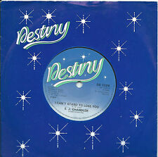 E J Chandler:I can't stand to lose you/Believe in me:UK Destiny:Northern Soul