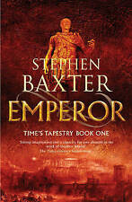 Stephen Baxter EMPEROR 1st Edn UKHC Time's Tapestry Book One (Gollancz)