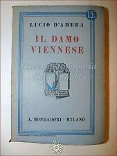 Lucio D'Ambra, IL DAMO VIENNESE 1932 Libri Azzurri Mondadori Romanzo