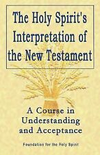 The Holy Spirit's Interpretation of the New Testament: A Course in Understanding