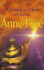 A Sudden Glow of Gold by Anne Fine (Paperback 2000)