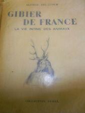 Gibier de France la vie intime des animaux Alfred DELACOUR année 1953 ( réf 9 )