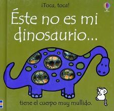 Este No Es Mi Dinosaurio: Tiene El Cuerpo Muy Mullido (Toca, Toca!) (Spanish Ed