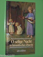 O selige Nacht in himmlischer Pracht 24 Weihnachtsbilder ars edition Geb. (42)