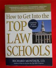 How to Get into the Top Law Schools by Richard Montauk ~ 3rd Edition  073520408X