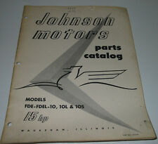 Parts Catalog Johnson motors Models FD FDEL 10 / 10 L + 10 S 15 HP Stand 1956!
