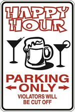 "Metal Sign Happy Hour Parking Only 8"" x 12"" Aluminum S052"