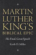 Martin Luther King's Biblical Epic His Final, Great Speech Miller  L3