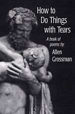 How to Do Things with Tears: A Book of Poems
