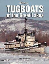 Tugboats of the Great Lakes by Franz A. Von Riedel (2007, Paperback)