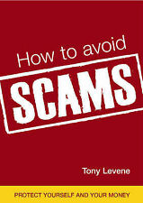 How to Avoid Scams: Protect Yourself and Your Money, Tony Levine