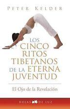 Cinco ritos tibetanos de la eterna juventud (El Ojo De La Revelacion  -ExLibrary