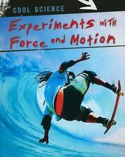 Experiments With Force and Motion (Cool Science)