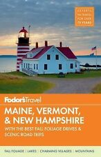 Fodor's Maine, Vermont, and New Hampshire : With the Best Fall Foliage Drives...