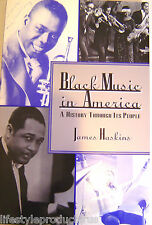BLACK MUSIC IN AMERICA A HISTORY THROUGH ITS PEOPLE HASKINS BOOK JAZZ BLUES BOP