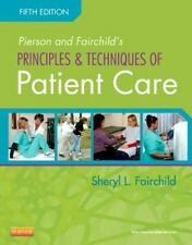 Pierson and Fairchild's Principles and Techniques of Patient Care by Sheryl...