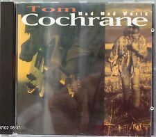 """Tom Cochrane - Mad Mad World (CD 1991) Features """"Life Is a Highway"""""""