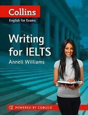 Collins English for Exams: Writing for IELTS by Anneli Williams (2011, Paperba)