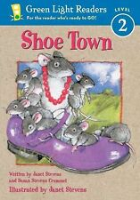 Green Light Readers Level 2 Ser.: Shoe Town by Janet Stevens and Susan...