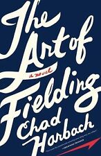 The Art of Fielding by Chad Harbach (2011, Hardcover)