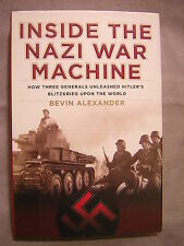 Inside the Nazi War Machine ~ Bevin Alexander ~ 2010 ~ HB ~ Used
