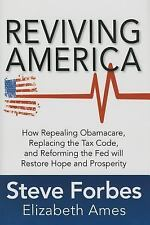 Reviving America: How Repealing Obamacare, Replacing the Tax Code and Reforming