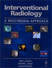 Interventional Radiology : A Multimedia Approach by John L. Nosher and...