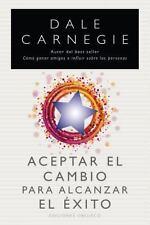 Aceptar el cambio para alcanzar el exito (Spanish Edition), Dale Carnegie, Good