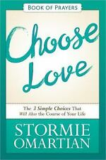 Choose Love Book of Prayers: The Three Simple Choices That Will Alter the Course