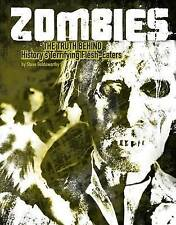 Zombies: The Truth Behind History's Terrifying Flesh-Eaters by Steve...