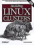 Building Linux Clusters : Scaling Linux for Scientific and Enterprise Applicatio