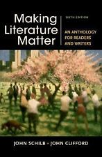 Making Literature Matter : An Anthology for Readers and Writers by John...