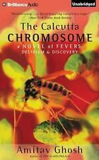 The Calcutta Chromosome : A Novel of Fevers, Delirium and Discovery by Amitav...