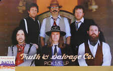 TRUTH AND SALVAGE CO, PICK ME UP POSTER  (R4)